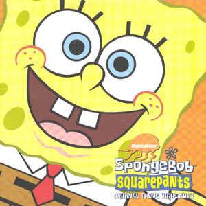 Various - SpongeBob SquarePants™ Original Theme Highlights - Album Cover