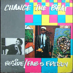 Fab 5 Freddy - Change The Beat - Album Cover