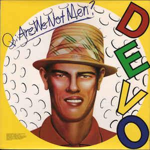 Q: Are We Not Men? A: We Are Devo! - Album Cover - VinylWorld