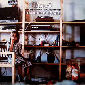 Throbbing Gristle - D.o.A. The Third And Final Report - VinylWorld