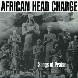 African Head Charge - Songs Of Praise - Album Cover