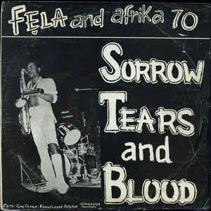 Fela Kuti - Sorrow Tears And Blood - Album Cover