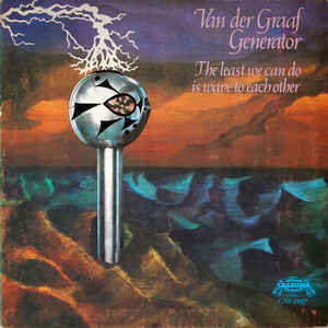 Van Der Graaf Generator - The Least We Can Do Is Wave To Each Other - Album Cover