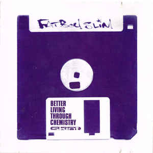 Fatboy Slim - Better Living Through Chemistry - Album Cover