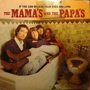 The Mamas & The Papas - If You Can Believe Your Eyes And Ears - Album Cover