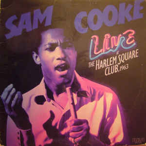 Sam Cooke - Live At The Harlem Square Club 1963 - Album Cover