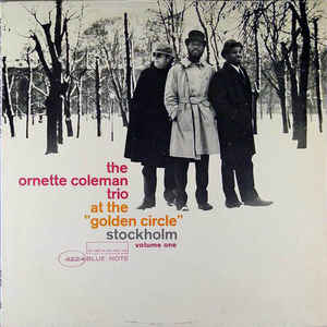 """The Ornette Coleman Trio - At The """"Golden Circle"""" Stockholm (Volume One) - Album Cover"""