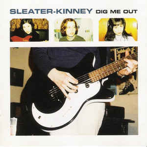Sleater-Kinney - Dig Me Out - Album Cover