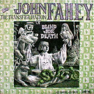 John Fahey - Volume 5 - The Transfiguration Of Blind Joe Death - Album Cover