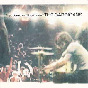 The Cardigans - First Band On The Moon - Album Cover