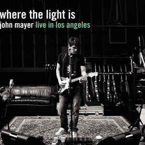 John Mayer - Where The Light Is: John Mayer Live In Los Angeles - Album Cover