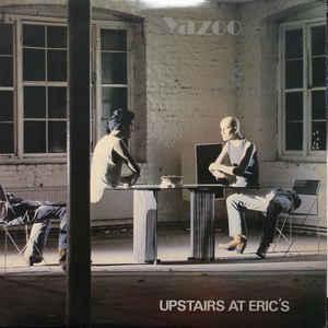 Yazoo - Upstairs At Eric's - Album Cover