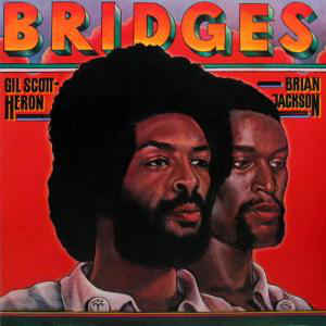 Gil Scott-Heron & Brian Jackson - Bridges - Album Cover