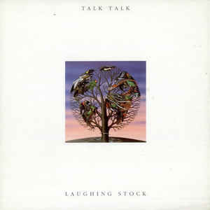 Talk Talk - Laughing Stock - Album Cover