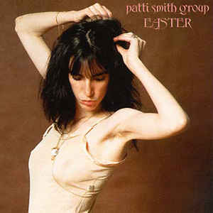 Patti Smith Group - Easter - Album Cover