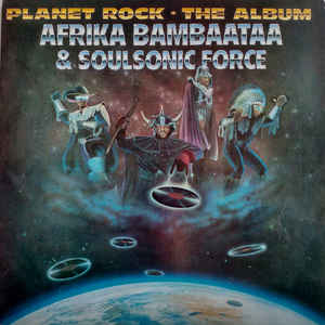 Afrika Bambaataa & Soulsonic Force - Planet Rock - The Album - VinylWorld