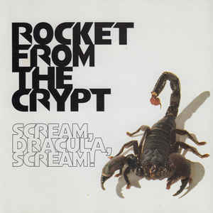 Rocket From The Crypt - Scream, Dracula, Scream! - VinylWorld