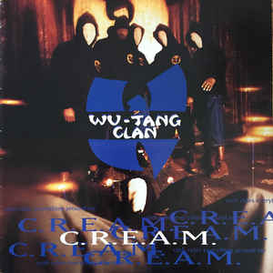 Wu-Tang Clan - C.R.E.A.M. (Cash Rules Everything Around Me) - Album Cover