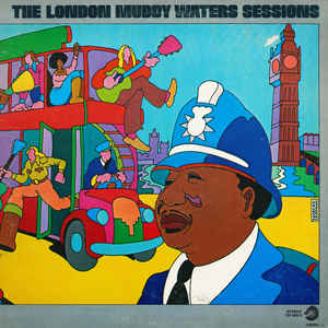 Muddy Waters - The London Muddy Waters Sessions - Album Cover