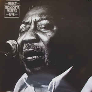 "Muddy Waters - Muddy ""Mississippi"" Waters Live - Album Cover"