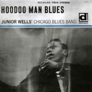 Junior Wells' Chicago Blues Band - Hoodoo Man Blues - Album Cover