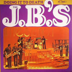 The J.B.'s - Doing It To Death - VinylWorld