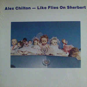 Alex Chilton - Like Flies On Sherbert - VinylWorld