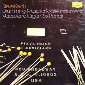 Steve Reich - Drumming / Music For Mallet Instruments, Voices And Organ / Six Pianos - Album Cover