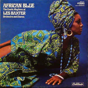 African Blue (The Exotic Rhythms Of Les Baxter Orchestra And Chorus) - Album Cover - VinylWorld