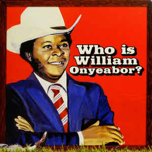 William Onyeabor - Who Is William Onyeabor? - Album Cover