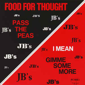 The J.B.'s - Food For Thought (Pass The Peas I Mean Gimme Some More) - Album Cover