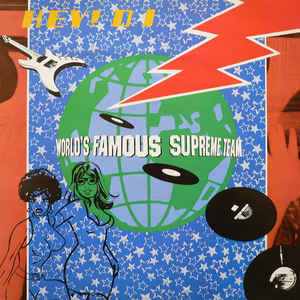 World's Famous Supreme Team - Hey! D.J. - VinylWorld