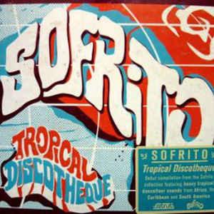 Various - Sofrito (Tropical Discotheque) - VinylWorld