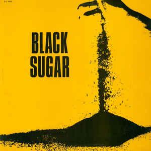 Black Sugar - Black Sugar - Album Cover
