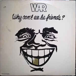 War - Why Can't We Be Friends? - Album Cover