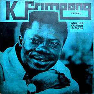 K. Frimpong And His Cubano Fiestas - Album Cover - VinylWorld
