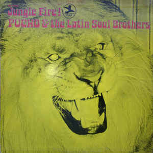 Pucho & His Latin Soul Brothers - Jungle Fire! - Album Cover
