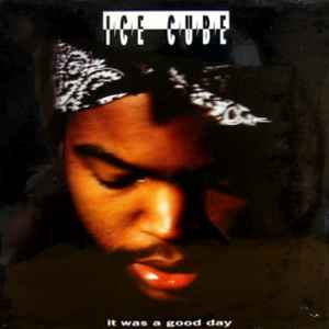 Ice Cube - It Was A Good Day - Album Cover