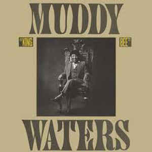 Muddy Waters - King Bee - Album Cover