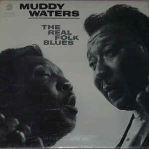 Muddy Waters - The Real Folk Blues - Album Cover
