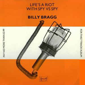 Billy Bragg - Life's A Riot With Spy Vs Spy - Album Cover