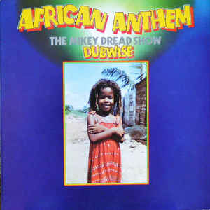 Mikey Dread - African Anthem (The Mikey Dread Show Dubwise) - Album Cover