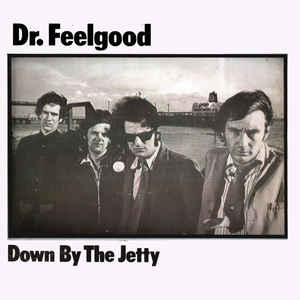 Dr. Feelgood - Down By The Jetty - Album Cover