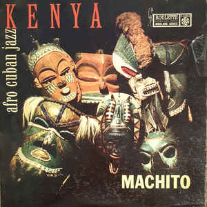 Machito And His Orchestra - Kenya Afro Cuban Jazz - Album Cover