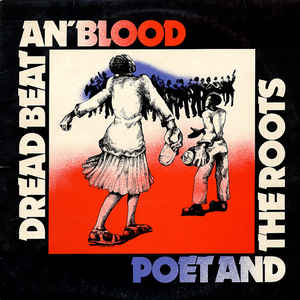 Poet And The Roots - Dread Beat An' Blood - VinylWorld