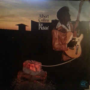 Albert Collins - Ice Pickin' - Album Cover