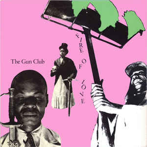 The Gun Club - Fire Of Love - Album Cover