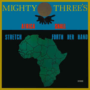 Mighty Threes - Africa Shall Stretch Forth Her Hand - Album Cover