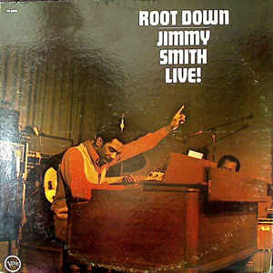 Jimmy Smith - Root Down - Jimmy Smith Live! - Album Cover