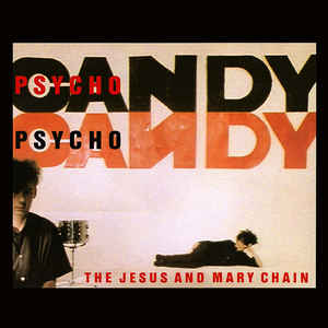 The Jesus And Mary Chain - Psychocandy - Album Cover